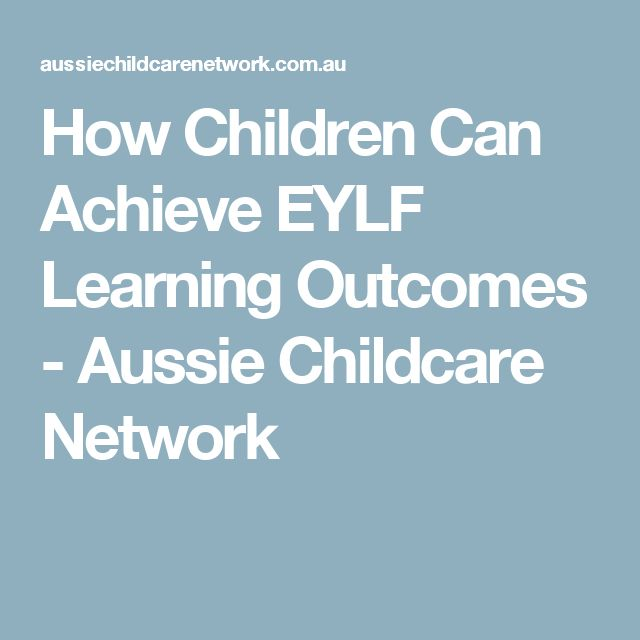 How Children Can Achieve EYLF Learning Outcomes - Aussie Childcare Network