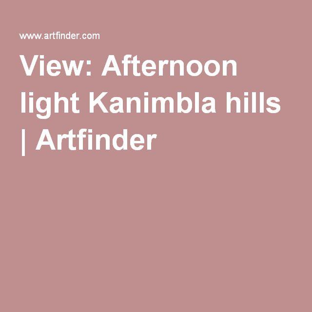 View: Afternoon light Kanimbla hills | Artfinder
