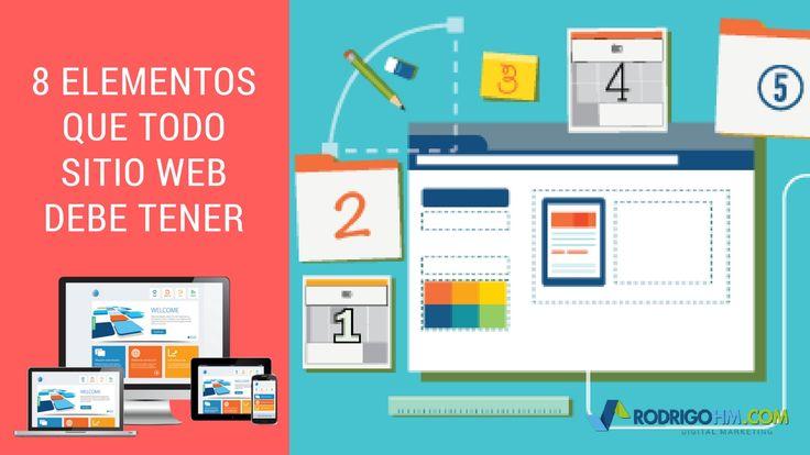 Elementos Que Todo Sitio Web Debe Tener - Éstos son algunos consejos, que puedes utilizar para hacer que tu sitio web empresarial se destaque más.