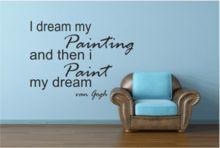 I dream my painting Van Gogh Verkrijgbaar in diverse maten en kleuren! Geeft uw interieur eenvoudig een nieuwe uitstraling! www.muurtekstenonline.nl