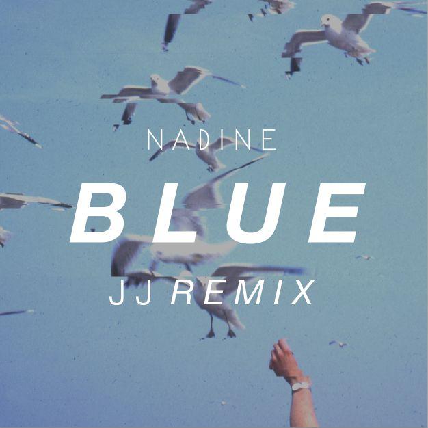 NADINE 'Blue' Remix by JJ Mitchell. Cover. Nadine Furer 2014.