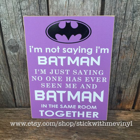 PURPLE I'm not saying I'm BATMAN sign child by stickwithmevinyl