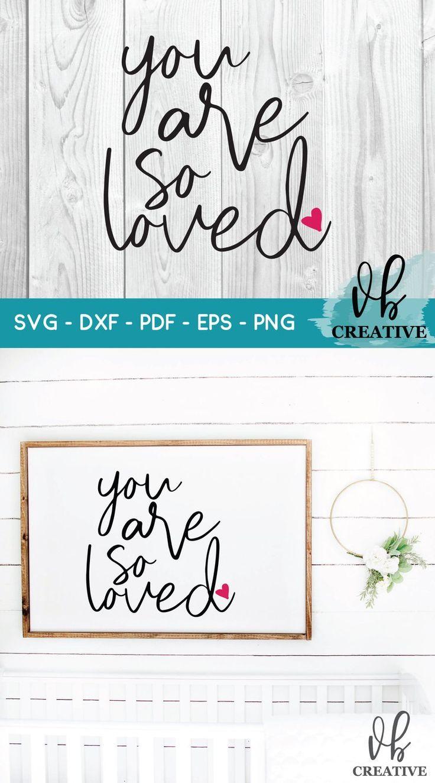 Download You are So Loved Svg, SVG file for Cricut, Svg file, Svg ...