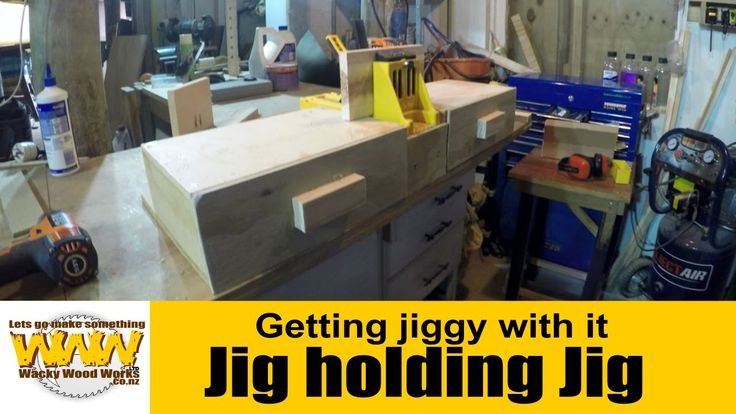 Jig holding Jig - Off the Cuff - Wacky Wood Works