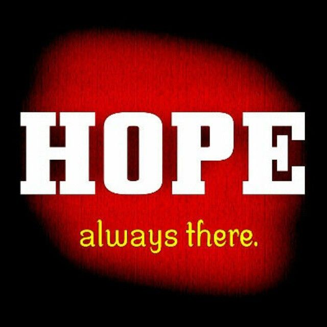 HOPE always there.