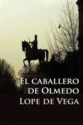 El caballero de Olmedo | Lope de Vega | Descargar PDF | PDF Libros
