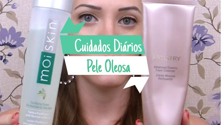 Cuidados Diarios com a pele oleosa https://www.youtube.com/watch?v=5Ipza7njbXw