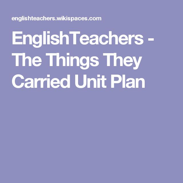 EnglishTeachers - The Things They Carried Unit Plan
