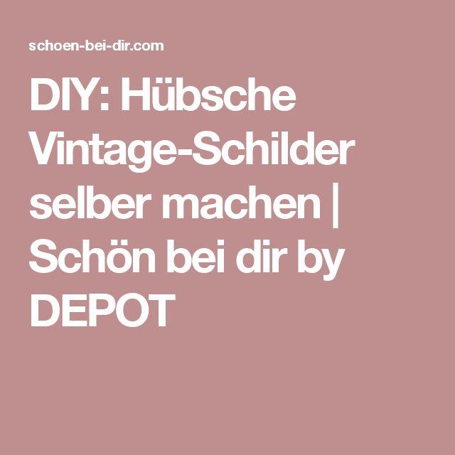 DIY: Hübsche Vintage Schilder Selber Machen | Schön Bei Dir By DEPOT