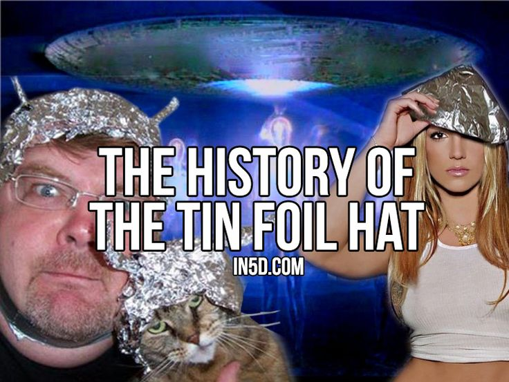 by Gregg Prescott, M.S. Editor, In5D.com We have all heard of the tinfoil hat wearing conspiracy theorists but where did the aluminum foil hat idea come from, why do people wear tin foil hats and w...