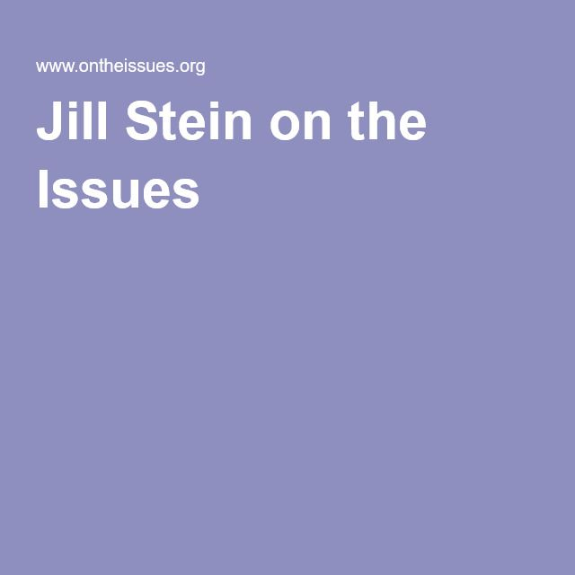 Jill Stein on the Issues