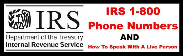 Irs 1800 phone numbers how to speak with a live irs
