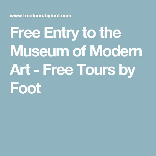 Free Entry to the Museum of Modern Art - Free Tours by Foot