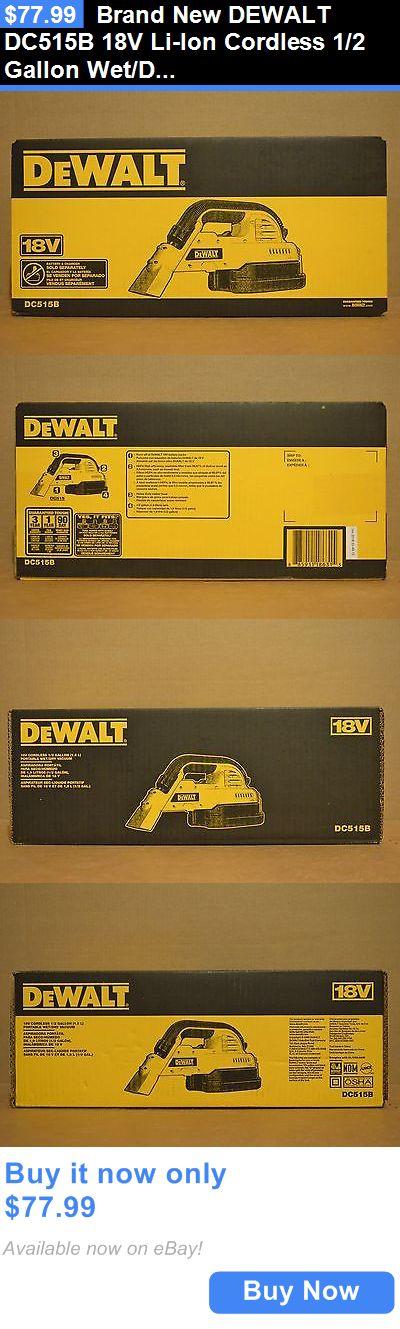 household items: Brand New Dewalt Dc515b 18V Li-Ion Cordless 1/2 Gallon Wet/Dry Portable Vacuum BUY IT NOW ONLY: $77.99
