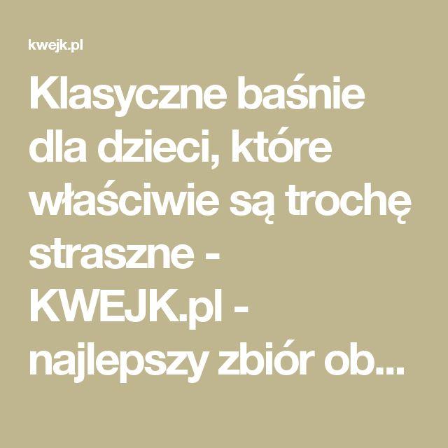 Klasyczne baśnie dla dzieci, które właściwie są trochę straszne - KWEJK.pl - najlepszy zbiór obrazków z Internetu!