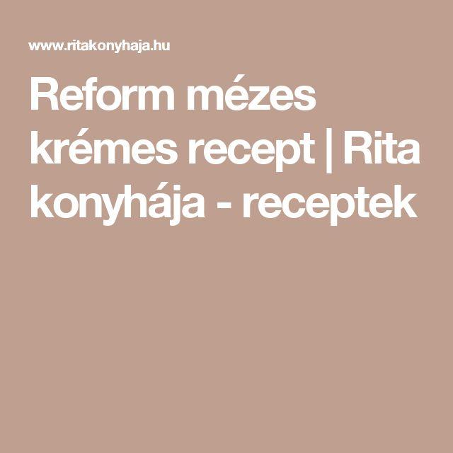 Reform mézes krémes recept | Rita konyhája - receptek