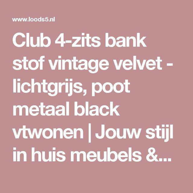 Club 4-zits bank stof vintage velvet - lichtgrijs, poot metaal black vtwonen | Jouw stijl in huis meubels & woonaccessoires