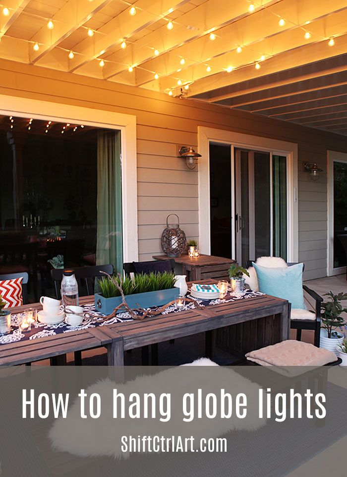 How To Hang Globe Lights Over A Patio Area - Great for mood lighting.