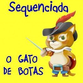 Sequenciada com 16 páginas sobre o Gato de Botas - alfabetização e matemática - no link http://www.janainaspolidorio.com/sequenciada-gato-de-botas.html