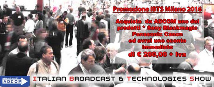 Promo IBTS 2016 Acquista da ADCOM uno tra i seguenti prodotti: Sony PXW-X320/400/500& Kit , EOS C300 MKII, Blackmagic Ursa Mini 4K & Kit, Panasonic AJ-PX380G/GF & kIT, Panasonic AG-UX180EJ e AG-UX90EJ, Panasonic AG-AC90AEJ & Kit ed avrai uno sconto immediato di € 200,00 +Iva Info: https://www.adcom.it/news.php?lang=it&idliv1=5&idn=349