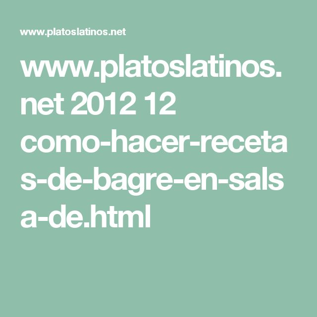 www.platoslatinos.net 2012 12 como-hacer-recetas-de-bagre-en-salsa-de.html