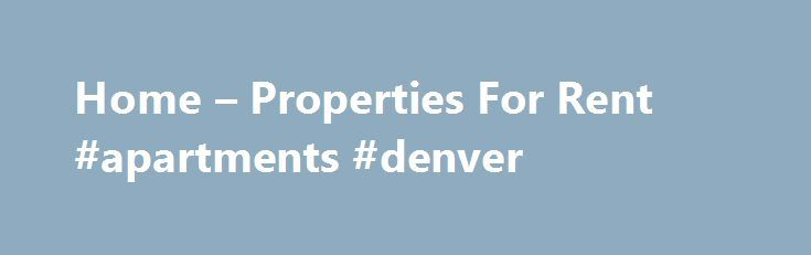 Home – Properties For Rent #apartments #denver http://apartment.remmont.com/home-properties-for-rent-apartments-denver/  #properties to rent # RentalsCuenca is the oldest and largest company providing rental services to foreign clients in Cuenca. Since 2005, we have offered condos and houses for rent to thousands of foreign residents, teachers, students, volunteers and travelers. We also offer property management services to owners. If you are looking for a rental property Continue Reading