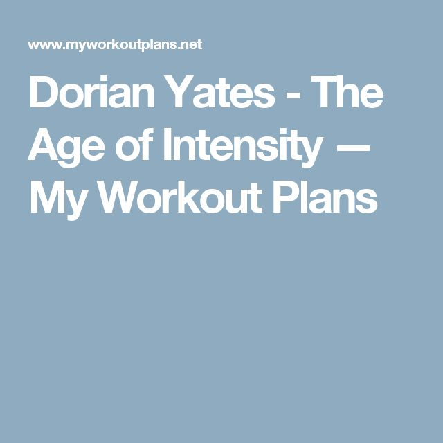 Dorian Yates - The Age of Intensity — My Workout Plans