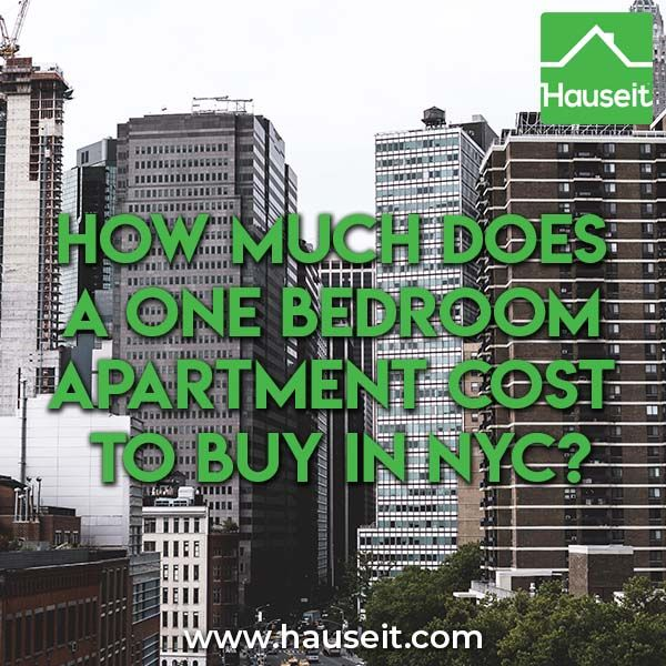 How Much Does A One Bedroom Apartment Cost To Buy In Nyc In 2020