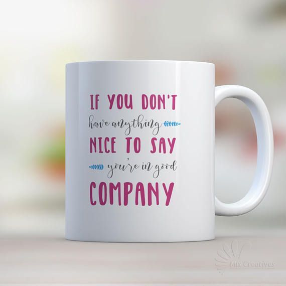 Coffee Mug Youre In Good Company Mug Funny Coffee Mug Funny Mug Ceramic Mug Cute Coffee Mug Humor Funny Tea Cup (MUG97) by MixCreatives