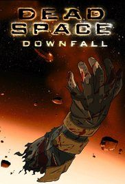 Dead Space Downfall Movie Watch Online. A prequel to the hit video game chronicling the discovery of the Red Marker and the first Necromorph outbreak.