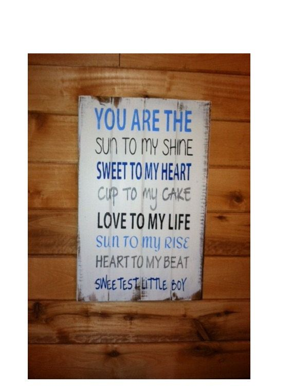 "You are the sun to my shine Sweetest Little Boy Sign 14""w x21""h hand-painted wood sign"