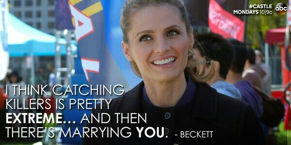 """I think catching killers is pretty extreme...and then there's marrying you."" Beckett to Castle, Castle TV show quotes   #scorpion  #kurttasche  #successwithkurt"