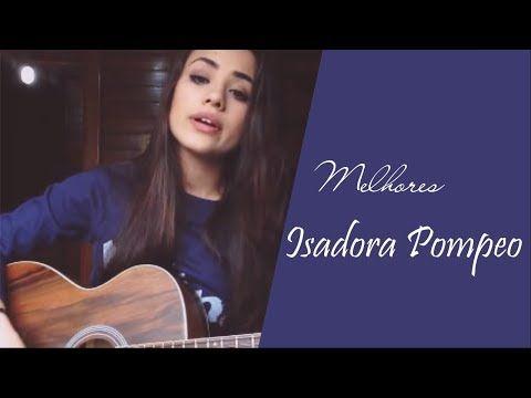 Melhores músicas gospel na voz de Isadora Pompeo (ACÚSTICO) 2017 mais tocadas - YouTube