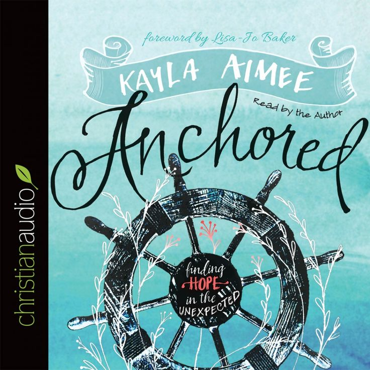 41 best parenting images on pinterest parenting parents and nursing anchored finding hope in the unexpected audio book audio cd by kayla aimee buy the audio book online fandeluxe Images