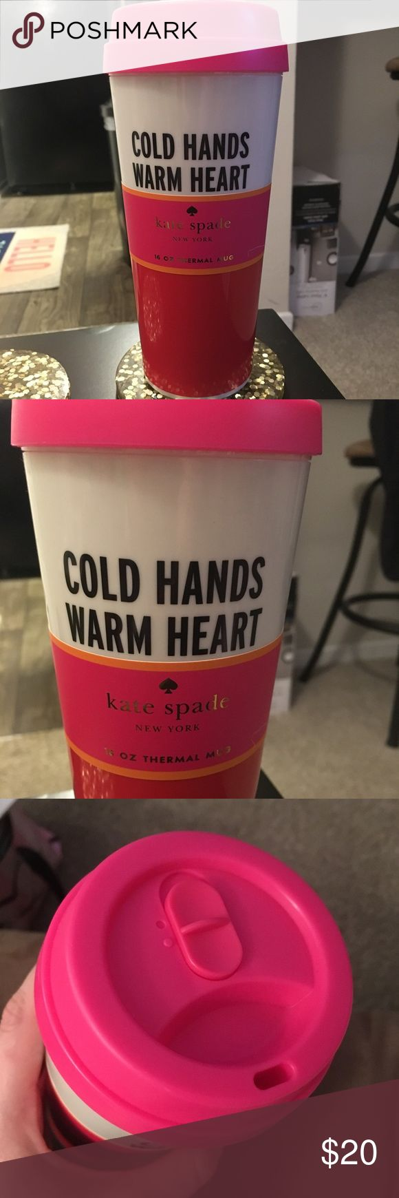 NWT Kate spade cold hands warm heart coffee mug Brand new with tags and comes still in the plastic! 100% authentic coffee mug bought from Kate spade online. It's a 16 oz acrylic thermal mug with a plastic lid. It has a slider open and close insulated lid. kate spade Other