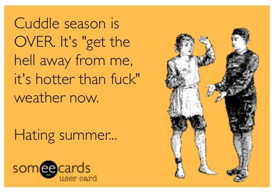 Hate summer....