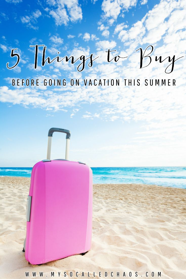Five Things to Buy Before Going on Vacation This Summer http://mysocalledchaos.com/2016/06/five-vacation-essentials-tobuy.html
