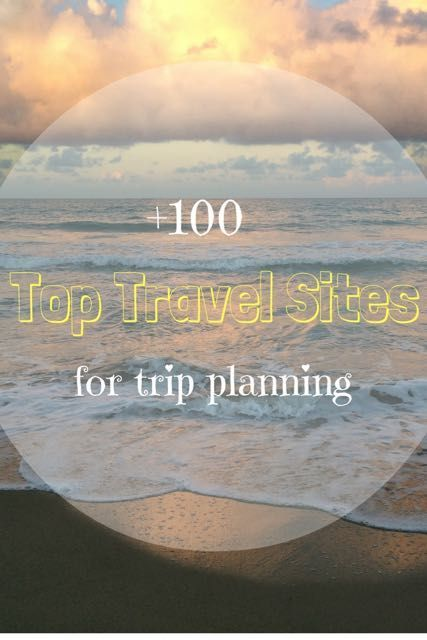 Top travel sites for trip planning - over 100 websites compiled by someone who's been travelling full-time for the past 5 years.