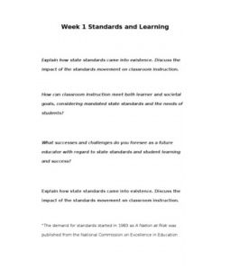 Week 1 Standards and Learning    Explain how state standards came into existence. Discuss the impact of the standards movement on classroom instruction.     How can classroom instruction meet both learner and societal goals, considering mandated state standards… (More)