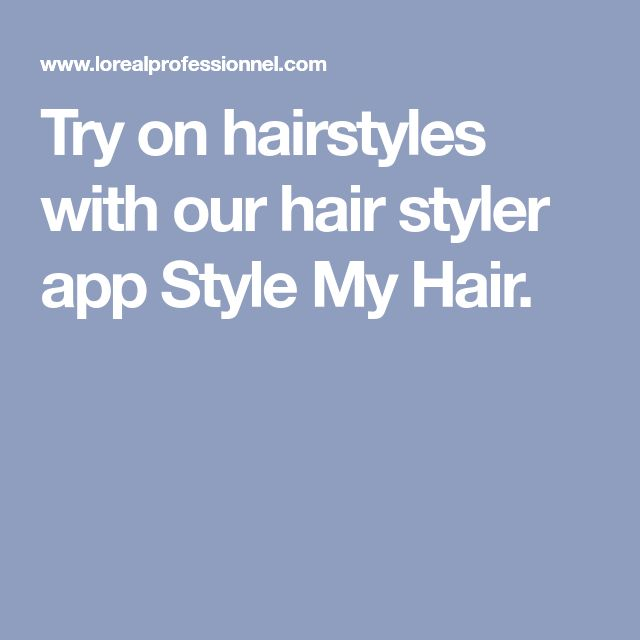 Try on hairstyles with our hair styler app Style My Hair.