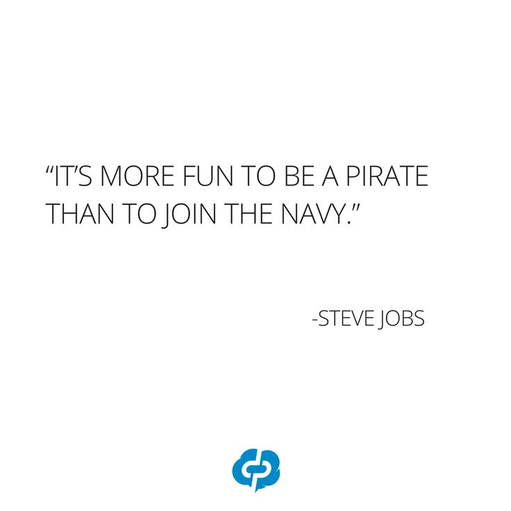 """""""It's more fun to be a pirate than to join the navy."""" -Steve Jobs-Motivational and inspirational,quotes for small business owners,entrepreneurs,retailers,boutique owners."""