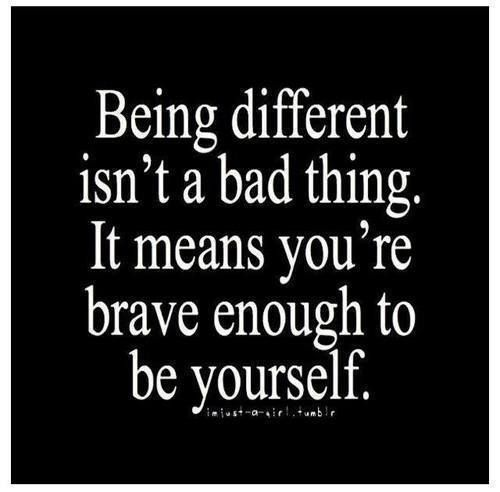 If Things Were Different Quotes: Being Different Isn't A Bad Thing.