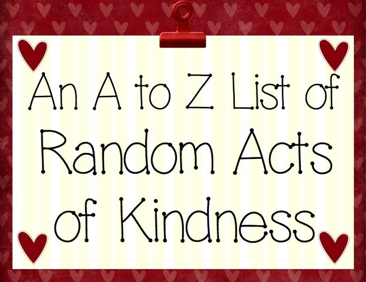 An A to Z List of Random Acts of Kindness!