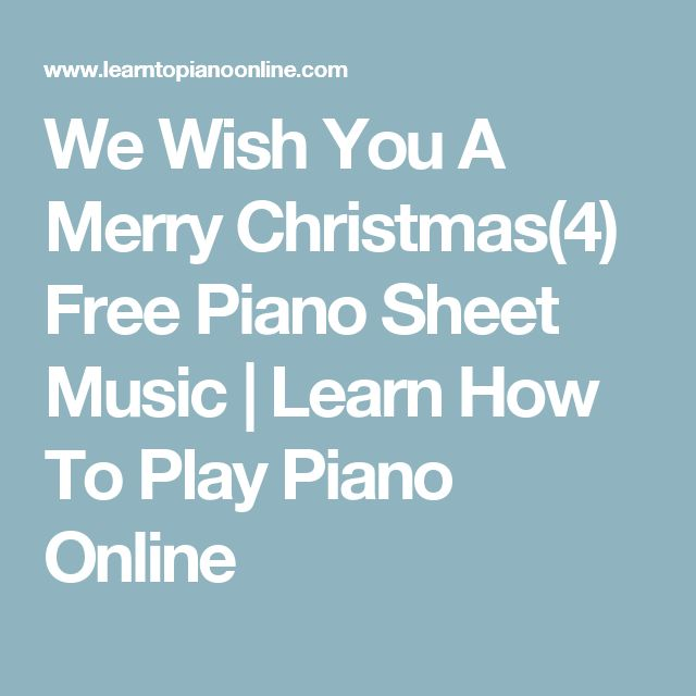 We Wish You A Merry Christmas(4) Free Piano Sheet Music | Learn How To Play Piano Online