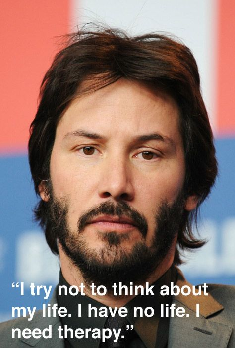 Keanu Reeves quotes: | 45 Things That Will Make You Sad