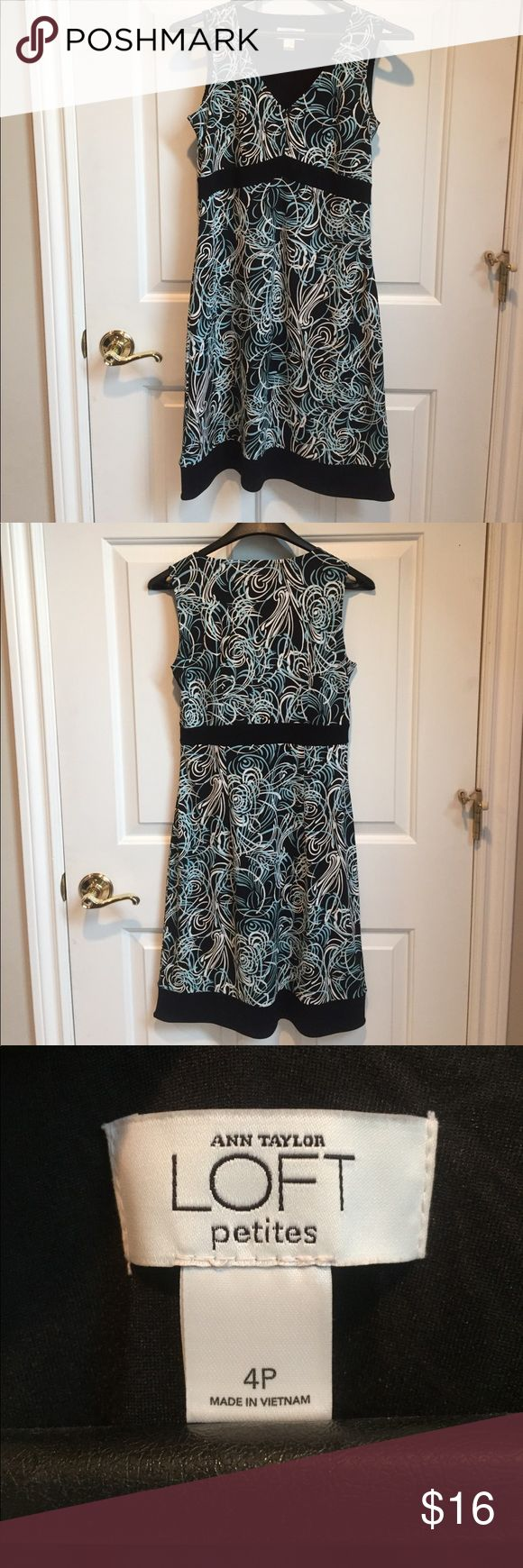 Ann Taylor Loft dress size 4p EUC Anne Taylor Loft dress size 4p. Colors: black with light blue and white swirls. 100% Polyester. Very comfy and cute for those summer weddings! LOFT Dresses