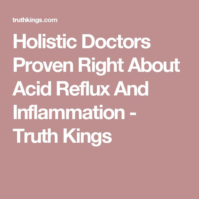 Holistic Doctors Proven Right About Acid Reflux And Inflammation - Truth Kings