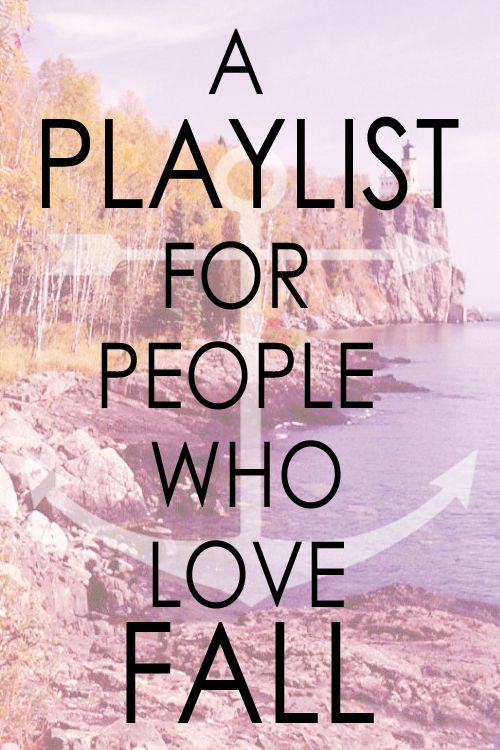 A PLAYLIST FOR PEOPLE WHO LOVE FALL | Anchor & Arrow Blog
