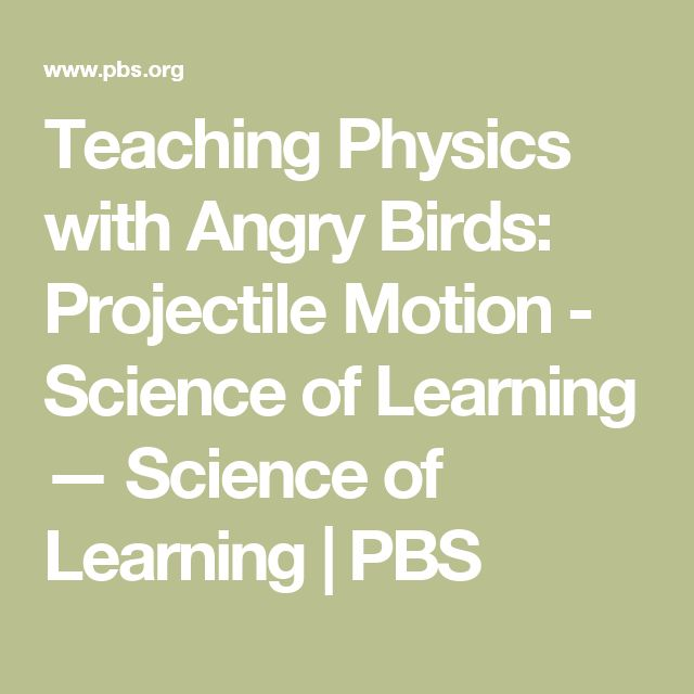 Teaching Physics with Angry Birds: Projectile Motion - Science of Learning — Science of Learning | PBS