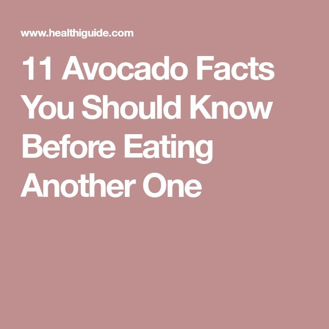 11 Avocado Facts You Should Know Before Eating Another One